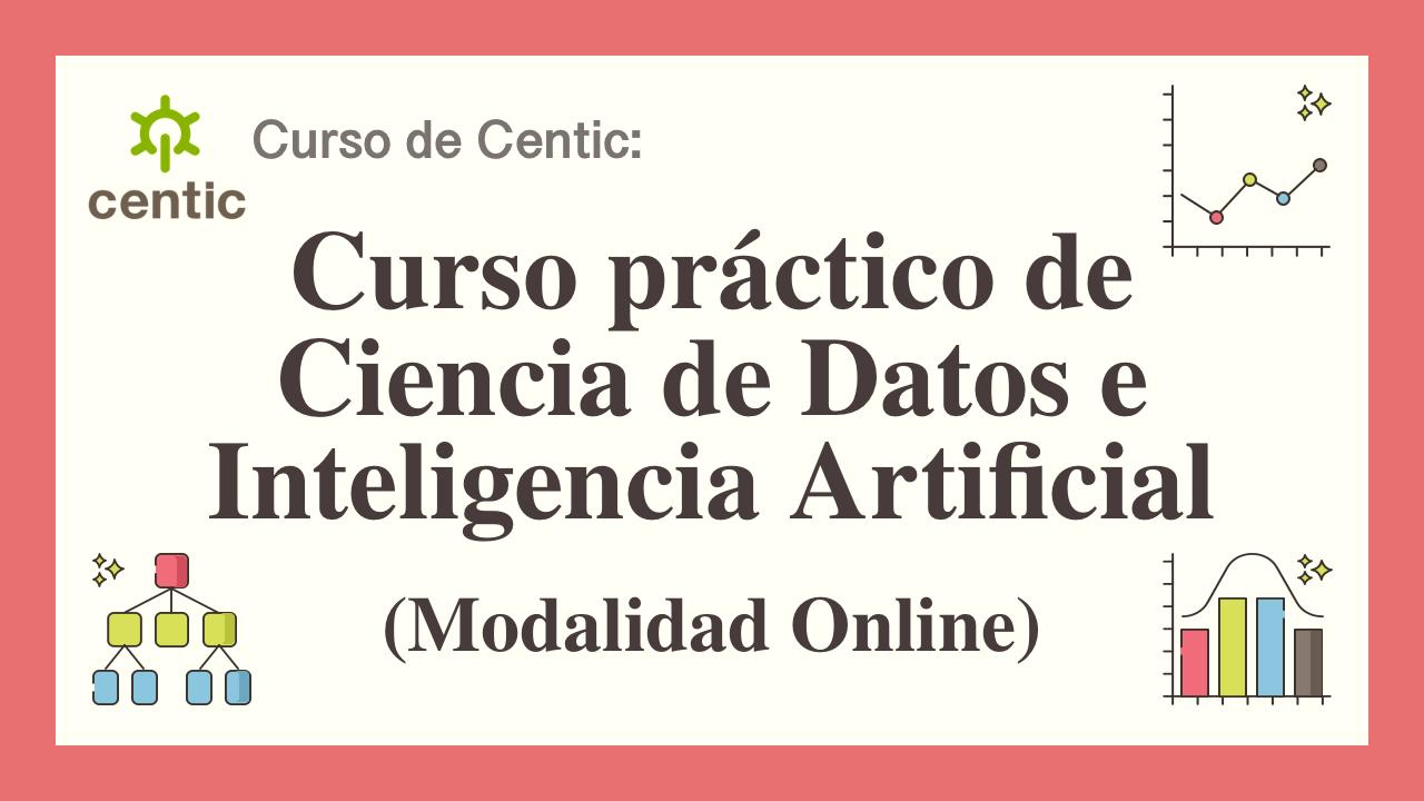 Curso práctico Ciencia de Datos e IA